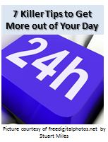 7 Killer Tips to Get More out of Your Day