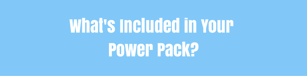 What's included in your power pack