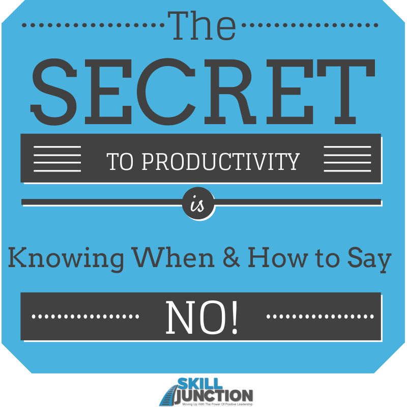 Improve your Time Management Skills: How to Say NO at Work