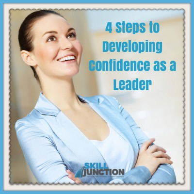 4 Steps to Developing Confidence as a Leader