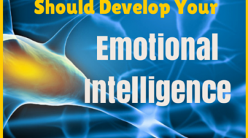 3 Reasons Why Supervisors & Managers Have to Develop Emotional Intelligence