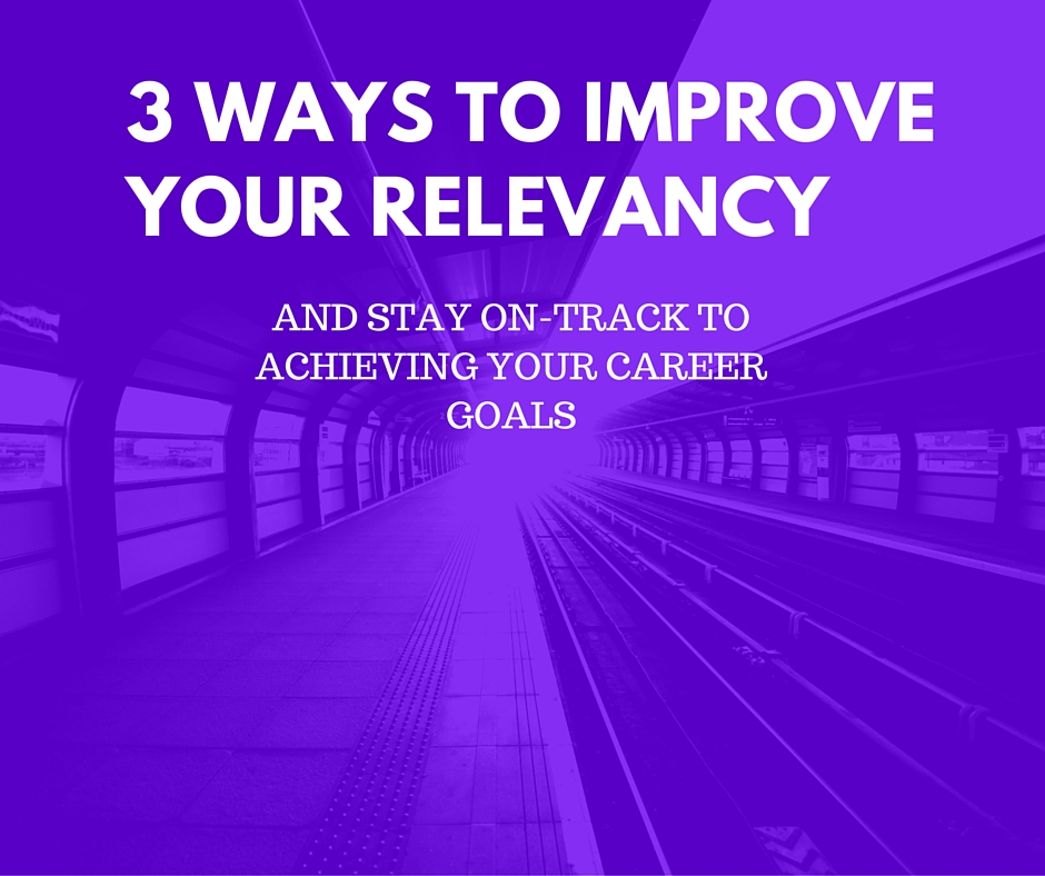How relevant are you - 3 ways to improve yours