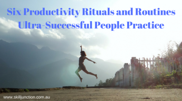 Six Productivity Rituals and Routines Ultra-Successful People Practice