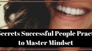 12 Secrets Successful People Practise to Master Mindset